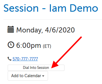 Button on waiting room page: Dial Into Session